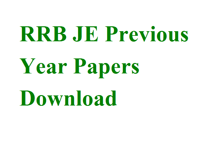 RRB JE Previous Year Papers Download