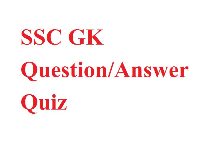 SSC GK Question Answer Quiz